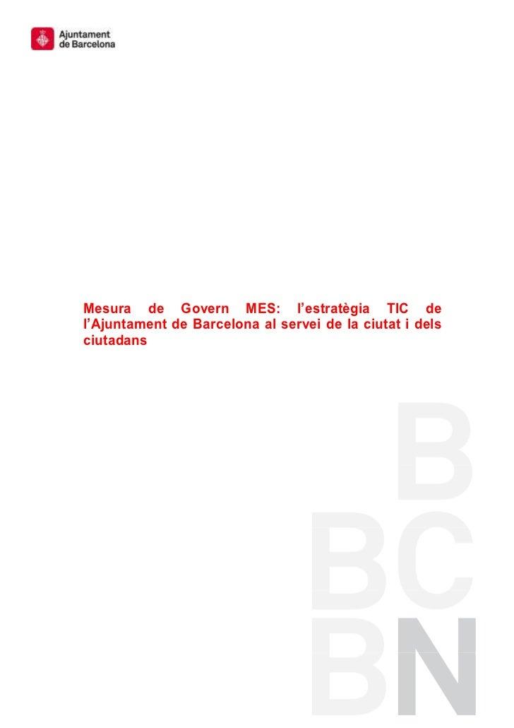 Mesura de Govern MES: l'estratègia TIC del'Ajuntament de Barcelona al servei de la ciutat i delsciutadans