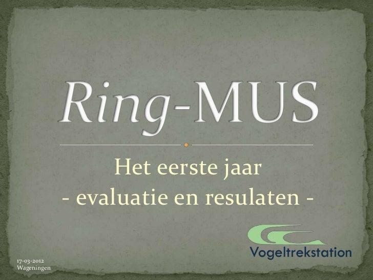 Het eerste jaar             - evaluatie en resulaten -17-03-2012Wageningen