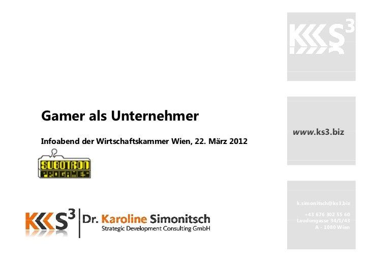 Gamer als Unternehmer                                                      www.ks3.biz                                    ...