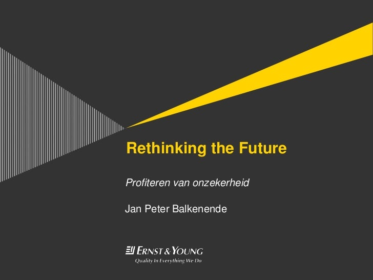Rethinking the FutureProfiteren van onzekerheidJan Peter Balkenende