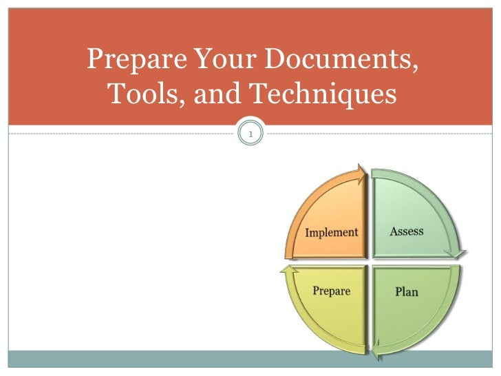 Prepare Your Documents, Tools, and Techniques           1