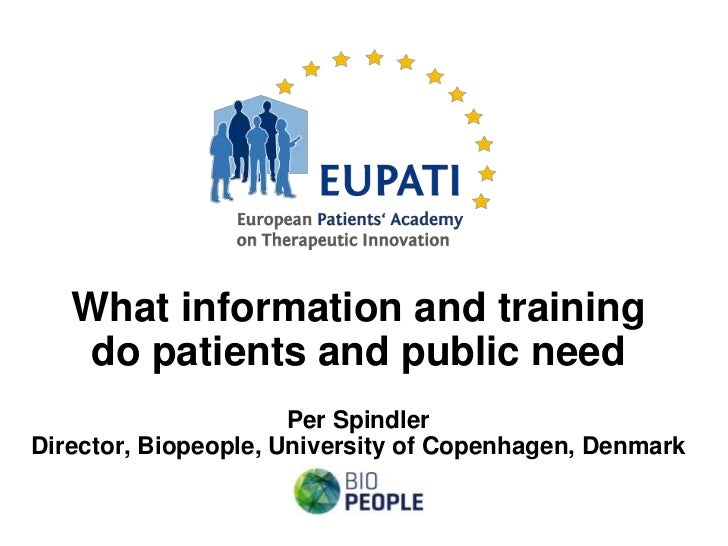 What information and training    do patients and public need                      Per SpindlerDirector, Biopeople, Univers...