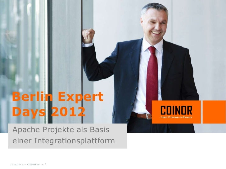 Berlin Expert Days 2012 Apache Projekte als Basis einer Integrationsplattform01.04.2012 - COINOR AG - 1