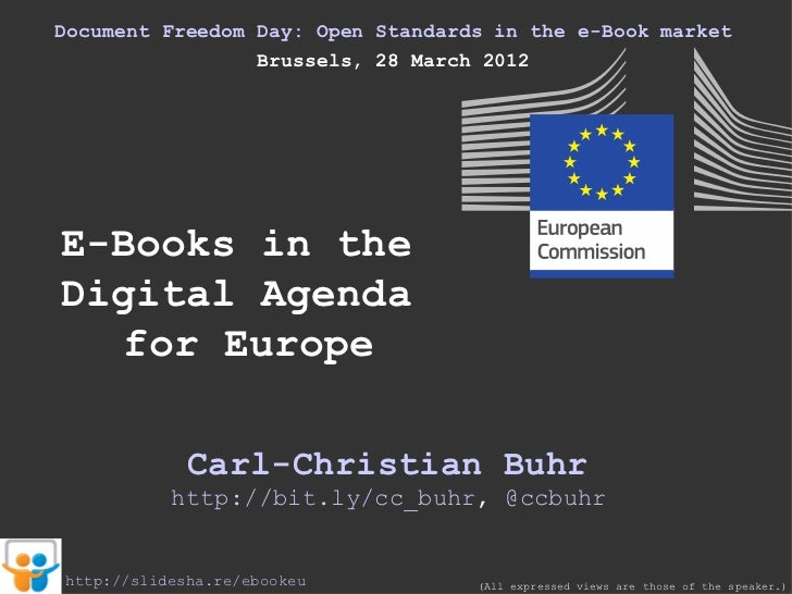 Document Freedom Day: Open Standards in the e-Book market                 Brussels, 28 March 2012E-Books in theDigital Age...