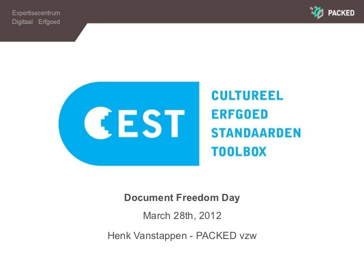 Document Freedom Day      March 28th, 2012                               Henk Vanstappen - PACKED vzw