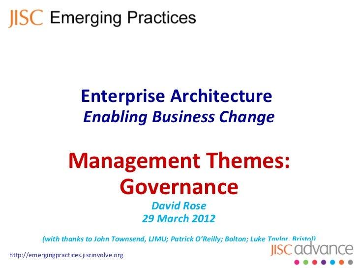 Enterprise Architecture                         Enabling Business Change                    Management Themes:            ...