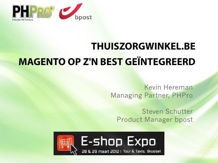 THUISZORGWINKEL.BEMAGENTO OP ZN BEST GEÏNTEGREERD                         Kevin Hereman                Managing Partner, P...
