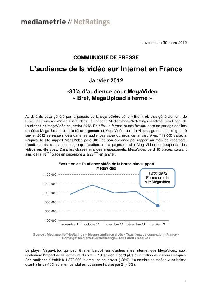 Levallois, le 30 mars 2012                               COMMUNIQUE DE PRESSE  L'audience de la vidéo sur Internet en Fran...