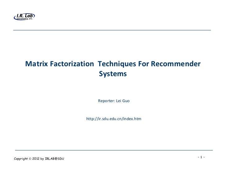 Matrix Factorization Techniques For Recommender                           Systems                                      Rep...