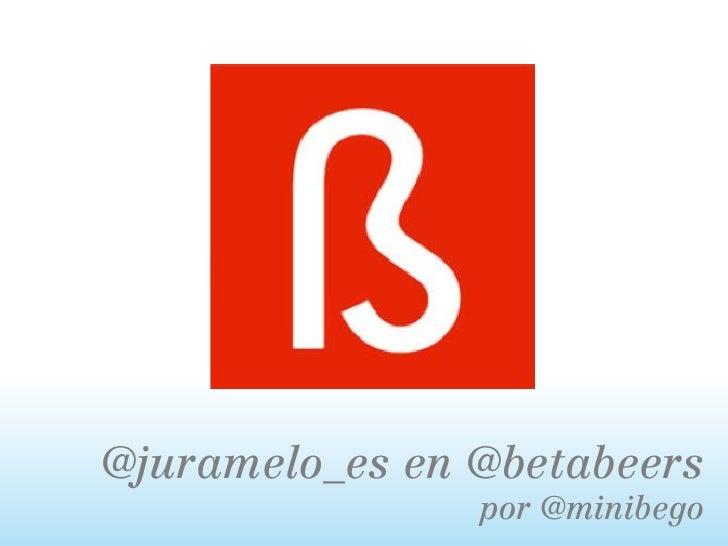 @juramelo_es en @betabeers                por @minibego