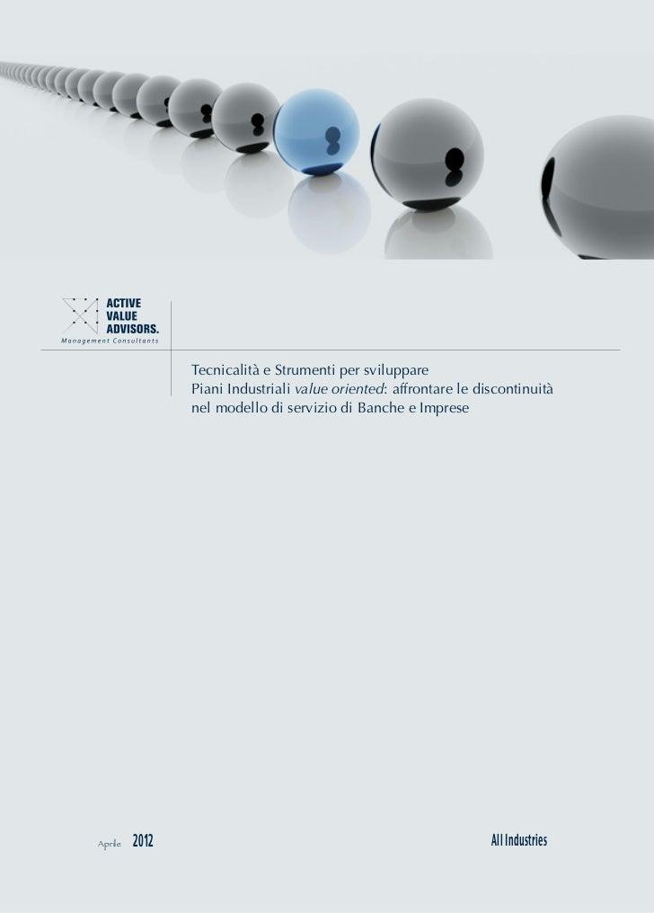 Tecnicalità e Strumenti per sviluppare                Piani Industriali value oriented: affrontare le discontinuità       ...