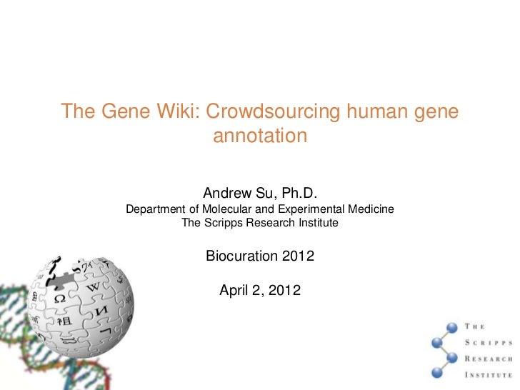 ISB2012: The Gene Wiki: Crowdsourcing human gene annotation