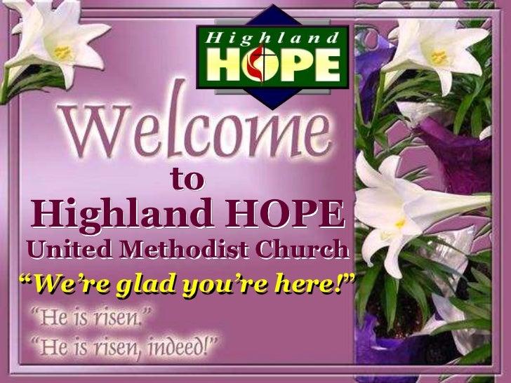 "toHighland HOPE United Methodist Church""We're glad you're here!"""