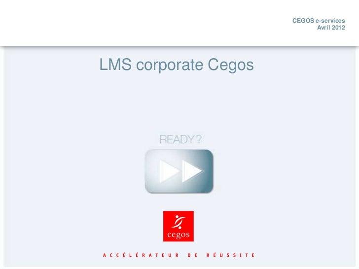 CEGOS e-services                            Avril 2012LMS corporate Cegos