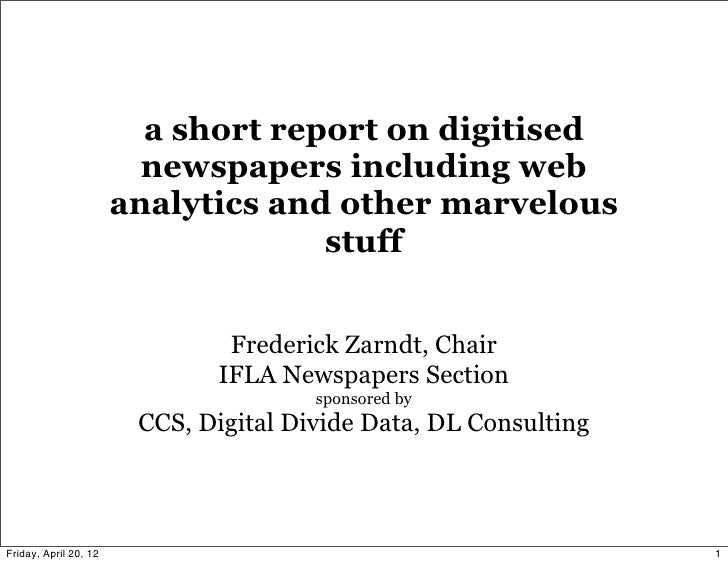 a short report on digitised                         newspapers including web                       analytics and other mar...