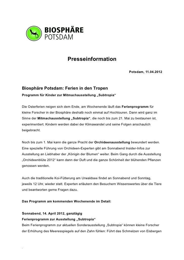 Presseinformation                                                                     Potsdam, 11.04.2012Biosphäre Potsdam...