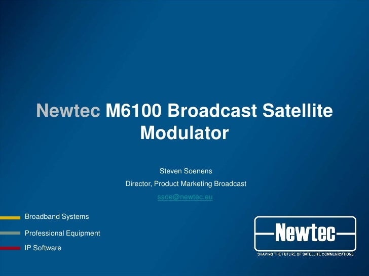 Newtec M6100 Broadcast Satellite Modulator Webinar Presentation