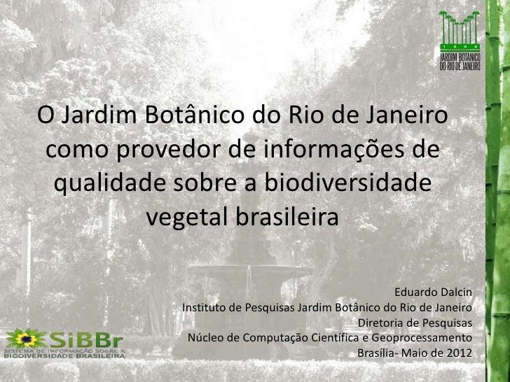 O Jardim Botânico do Rio de Janeirocomo provedor de informações de qualidade sobre a biodiversidade         vegetal brasil...