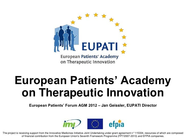 European Patients' Academy           on Therapeutic Innovation                      European Patients' Forum AGM 2012 – Ja...