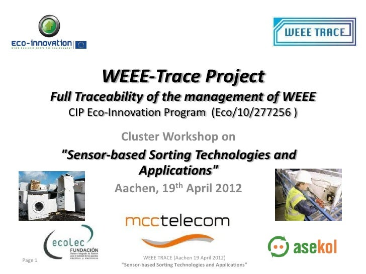 WEEE-Trace Project         Full Traceability of the management of WEEE           CIP Eco-Innovation Program (Eco/10/277256...