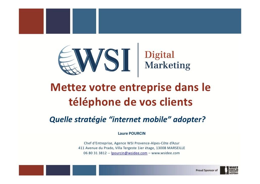 """Mettez votre entreprise dans le  téléphone de vos clientsQuelle stratégie """"internet mobile"""" adopter?                      ..."""