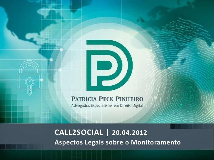 CALL2SOCIAL | 20.04.2012Aspectos Legais sobre o Monitoramento
