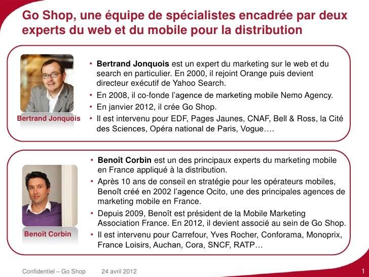 Go Shop, une équipe de spécialistes encadrée par deux experts du web et du mobile pour la distribution                    ...