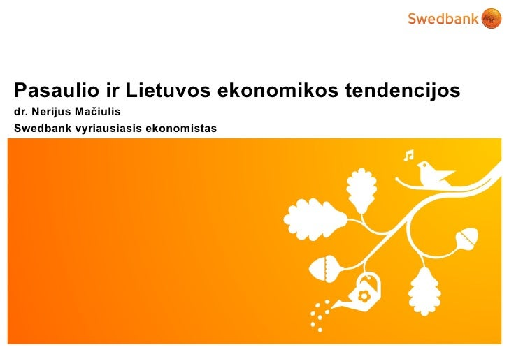 Pasaulio ir Lietuvos ekonomikos apžvalga, pristato Nerijus Mačiulis, 2012 04