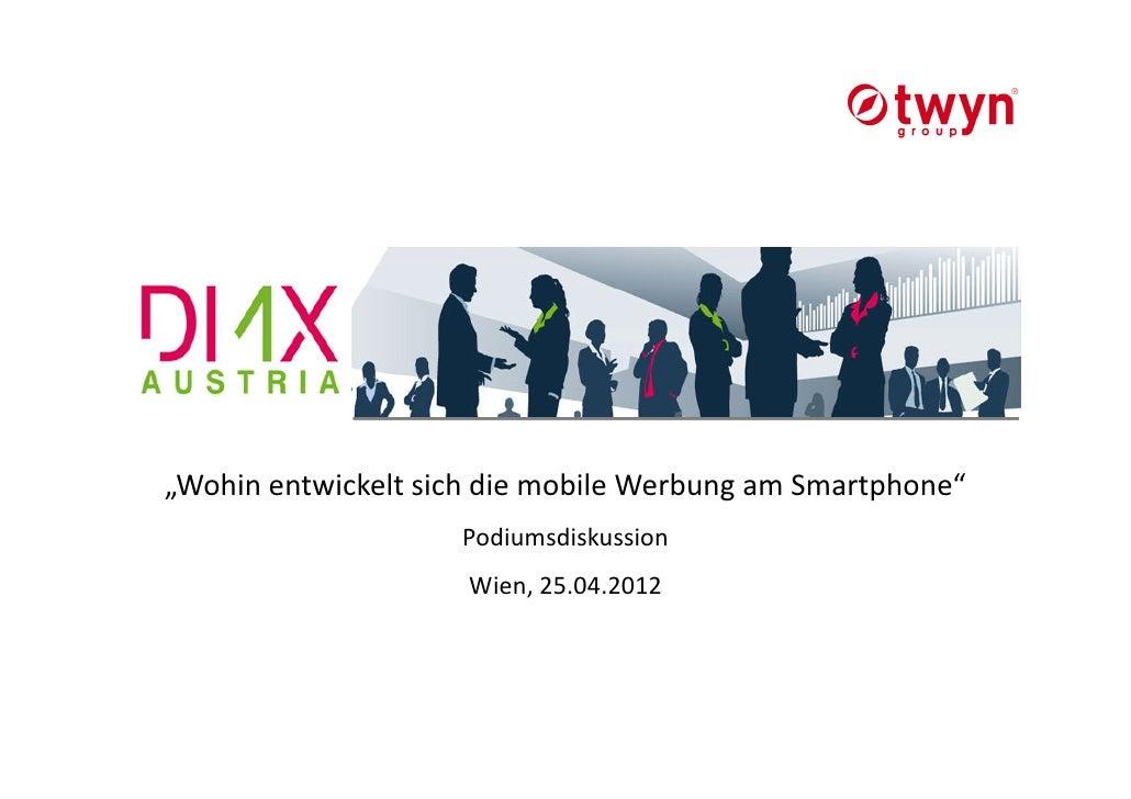 """""""Wohin entwickelt sich die mobile Werbung am Smartphone""""                    Podiumsdiskussion                     Wien, 25..."""