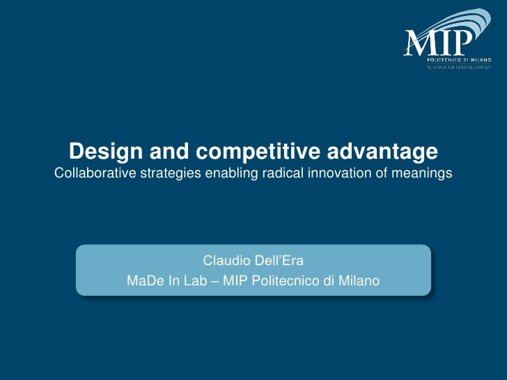 Design and competitive advantageCollaborative strategies enabling radical innovation of meanings                     Claud...
