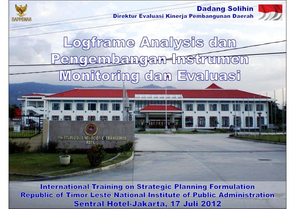 Logframe Analysis dan Pengembangan Instrumen Monitoring dan Evaluasi