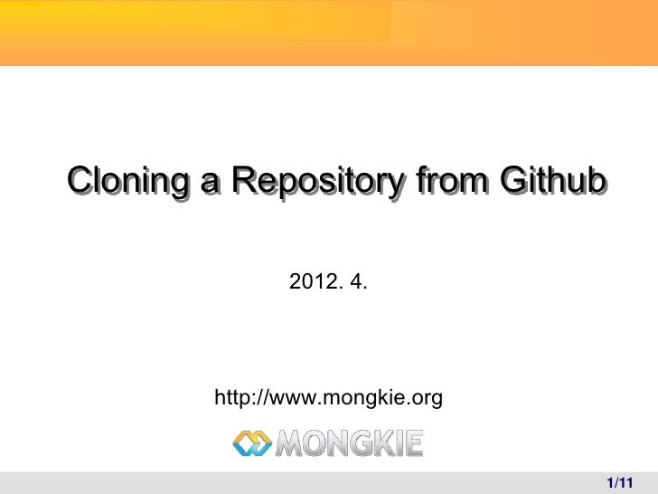 Cloning a Repository from Github               2012. 4.        http://www.mongkie.org                                 1/11
