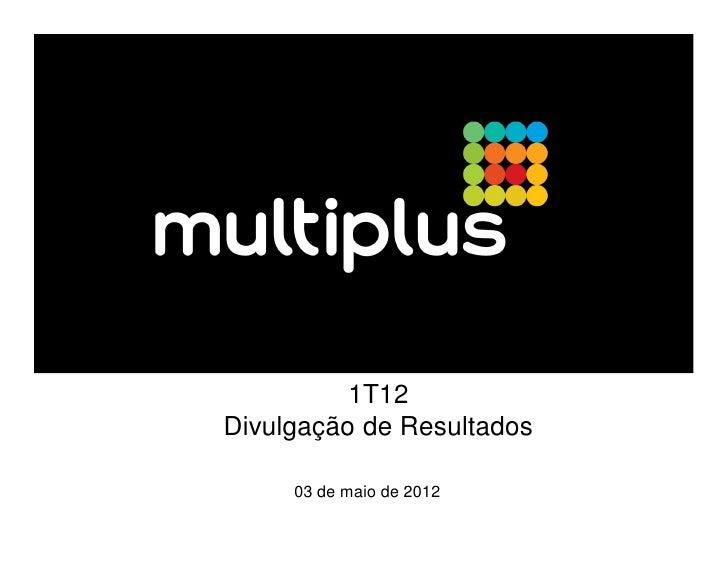 1T12Divulgação de Resultados     03 de maio de 2012