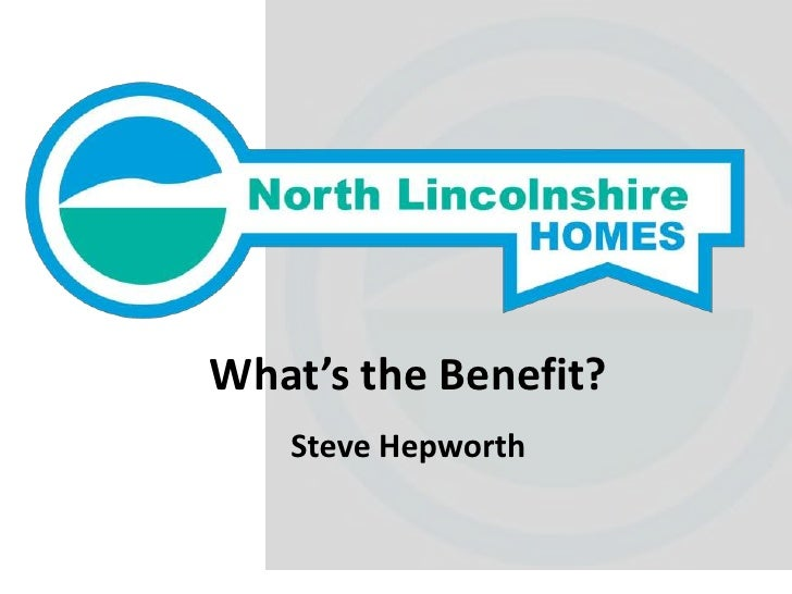 What's the Benefit?   Steve Hepworth