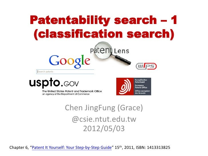 Patentability search – 1          (classification search)                             Chen JingFung (Grace)               ...