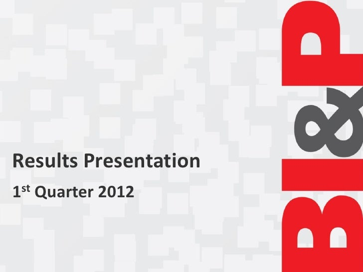 Results Presentation1st Quarter 2012