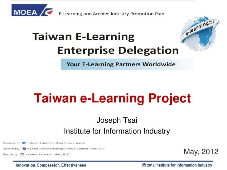 Taiwan e-Learning Project                Joseph Tsai    Institute for Information Industry                                ...