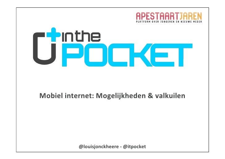Mobiel internet: Mogelijkheden & valkuilen              @louisjonckheere -‐ @itpocket