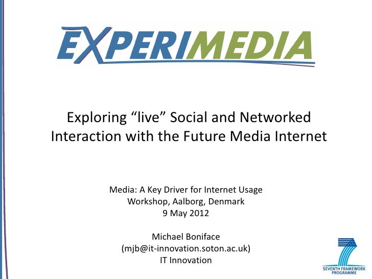 """Exploring """"live"""" Social and Networked Interaction with the Future Media Internet"""