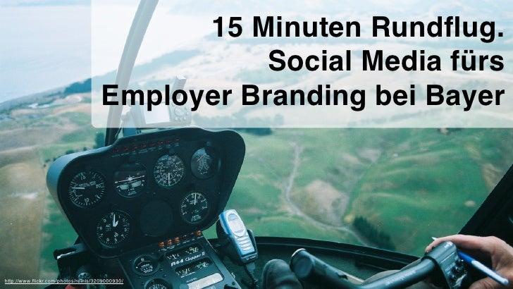 Keynote: 15 Minuten Rundflug. Social Media fürs Employer Branding