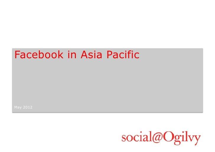 Facebook in Asia PacificMay 2012