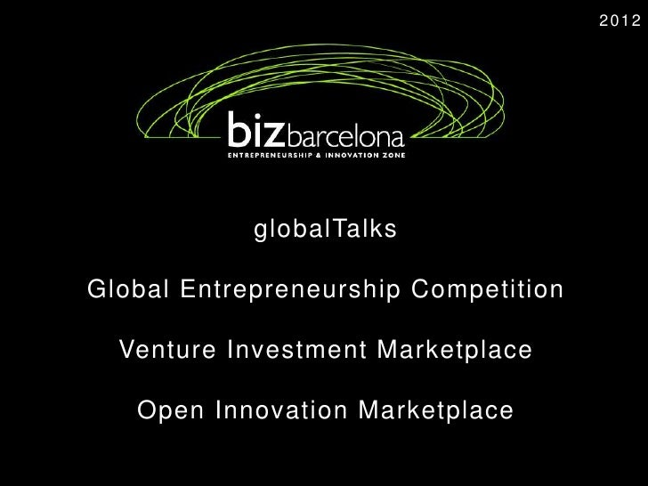 2012            globalTalksGlobal Entrepreneurship Competition  Venture Investment Marketplace   Open Innovation Marketplace