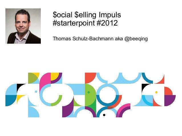 $ocial $elling Impuls #starterpoint #2012 Thomas Schulz-Bachmann aka @beeqing