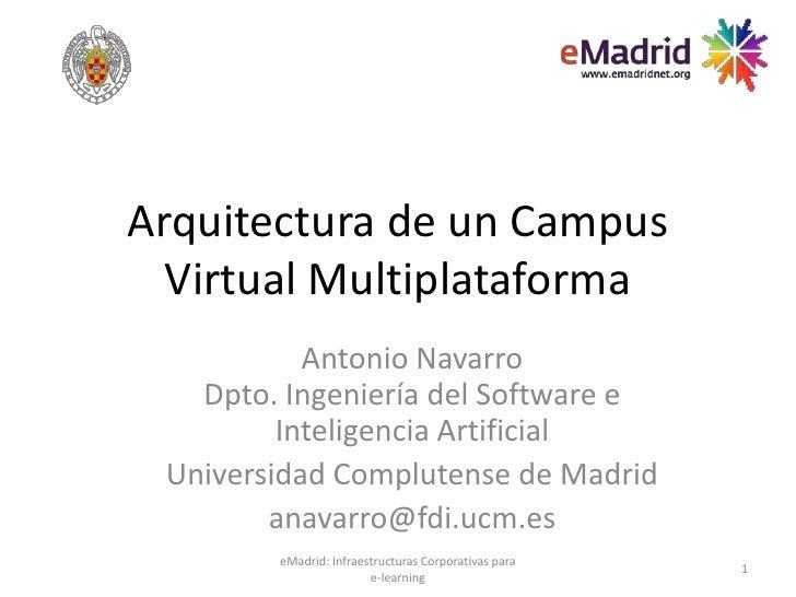 2012 05 11 (uned) emadrid anavarro ucm aquitectura campus virtual multiplataforma