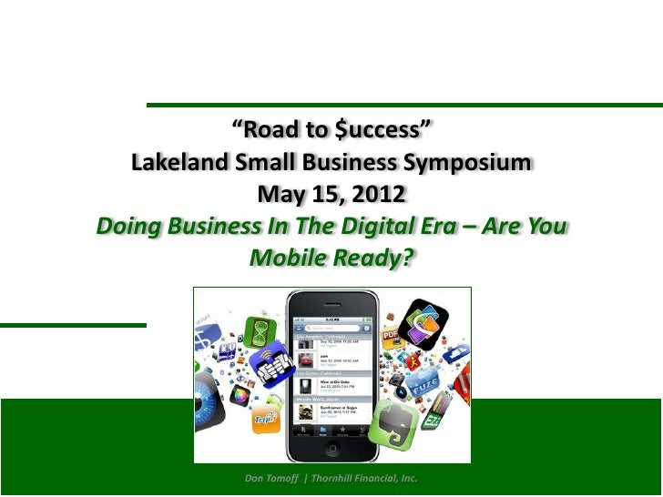 """Road to $uccess""                  Lakeland Small Business Symposium                             May 15, 2012             ..."