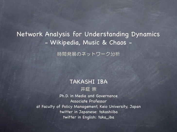 Network Analysis for Understanding Dynamics: Wikipedia, Music & Chaos