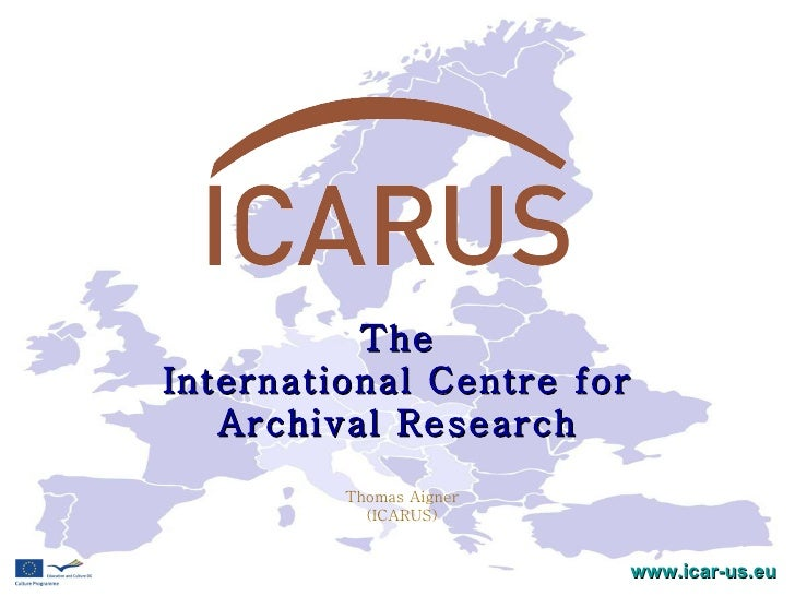 ICARUS - The International Centre for Archival Research