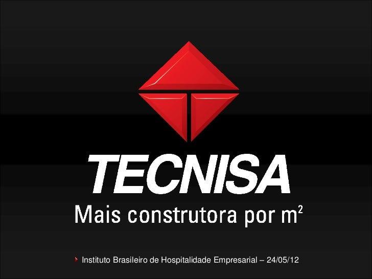 Instituto Brasileiro de Hospitalidade Empresarial – 24/05/12