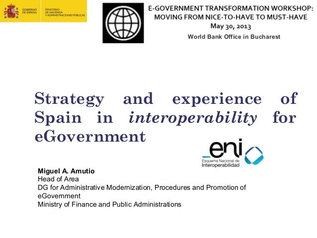 Strategy and experience of Spain in interoperability for eGovernment. Government Transformation Workshop. World Bank