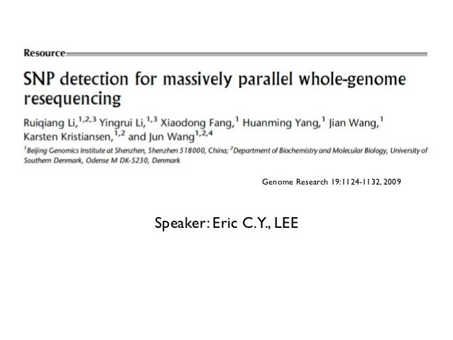 Genome Research 19:1124-1132, 2009Speaker: Eric C.Y., LEE